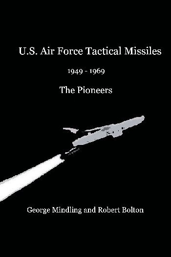 U.S. Air Force Tactical Missiles 1949 – 1969 The Pioneers